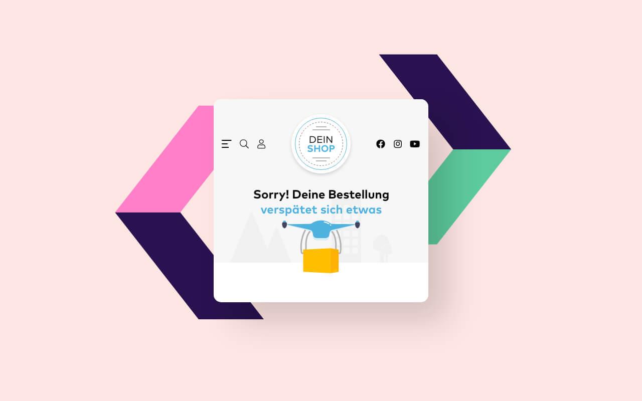 """Sorry""-Nachrichten bei Lieferverzögerungen"